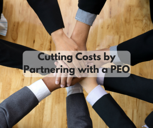 PER Cutting Costs by Partnering with a PEO MAY
